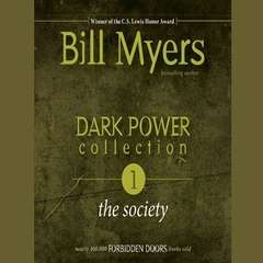Dark Power Collection: The Society Audiobook, by Bill Myers