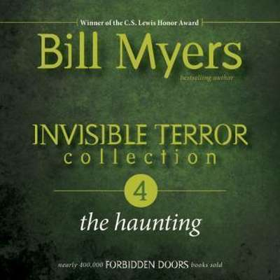 Invisible Terror Collection: The Haunting Audiobook, by Bill Myers