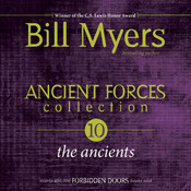 Ancient Forces Collection: The Ancients Audiobook, by Bill Myers