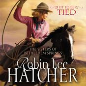 Fit to Be Tied Audiobook, by Robin Lee Hatcher