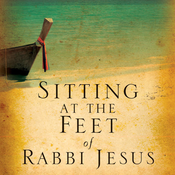 Printable Sitting at the Feet of Rabbi Jesus: How the Jewishness of Jesus Can Transform Your Faith Audiobook Cover Art