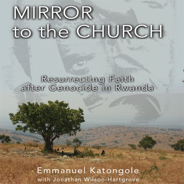 Printable Mirror to the Church: Resurrecting Faith after Genocide in Rwanda Audiobook Cover Art