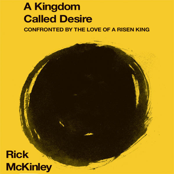 Printable A Kingdom Called Desire: Confronted by the Love of a Risen King Audiobook Cover Art