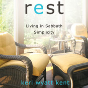 Rest: Living in Sabbath Simplicity Audiobook, by Keri Wyatt Kent