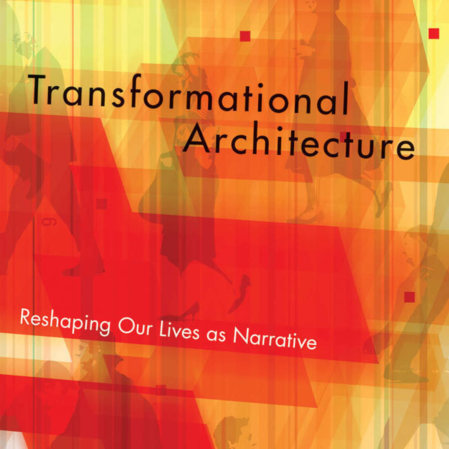 Printable Transformational Architecture: Reshaping Our Lives as Narrative Audiobook Cover Art