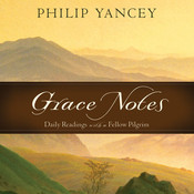 Grace Notes: Daily Readings with Philip Yancey Audiobook, by Philip Yancey