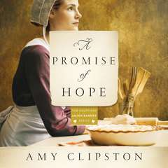 A Promise of Hope: A Novel Audiobook, by Amy Clipston