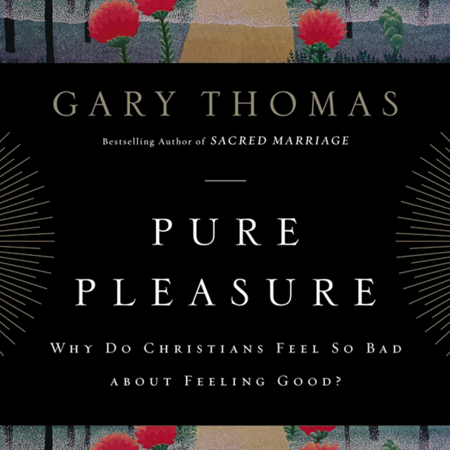 Printable Pure Pleasure: Why Do Christians Feel So Bad about Feeling Good? Audiobook Cover Art