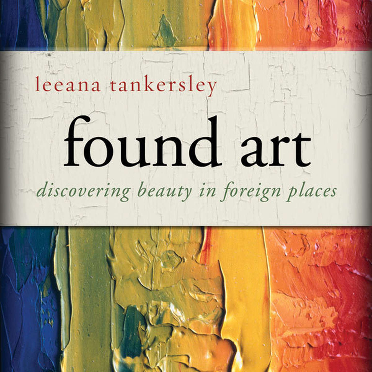 Printable Found Art: Discovering Beauty in Foreign Places Audiobook Cover Art