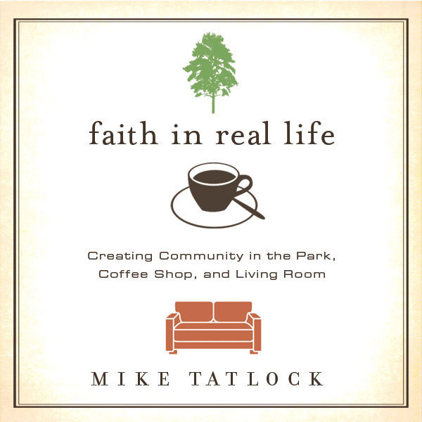 Printable Faith in Real Life: Creating Community in the Park, Coffee Shop, and Living Room Audiobook Cover Art