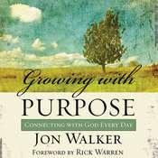 Growing with Purpose: Connecting with God Every Day, by Jon Walker