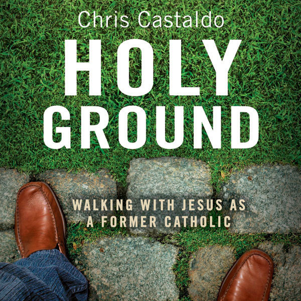 Printable Holy Ground: Walking with Jesus as a Former Catholic Audiobook Cover Art