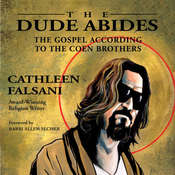 The Dude Abides: The Gospel According to the Coen Brothers, by Cathleen Falsani