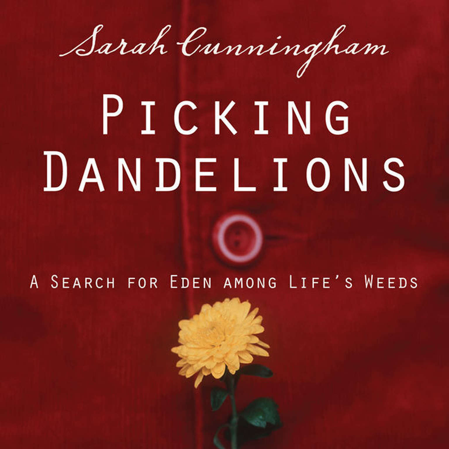 Printable Picking Dandelions: A Search for Eden Among Life's Weeds Audiobook Cover Art