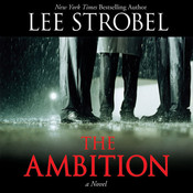 The Ambition: A Novel, by Lee Strobel
