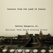 Letters from the Land of Cancer Audiobook, by Walter Wangerin