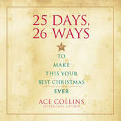25 Days, 26 Ways to Make This Your Best Christmas Ever Audiobook, by Ace Collins