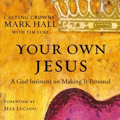 Your Own Jesus: A God Insistent on Making It Personal Audiobook, by Mark Hall