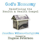 Gods Economy: Redefining the Health and Wealth Gospel, by Jonathan Wilson-Hartgrove