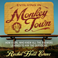 Evolving in Monkey Town: How a Girl Who Knew All the Answers Learned to Ask the Questions Audiobook, by Rachel Held Evans