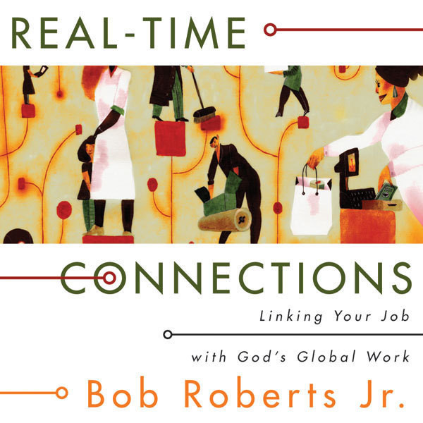 Printable Real-Time Connections: Linking Your Job with God's Global Work Audiobook Cover Art
