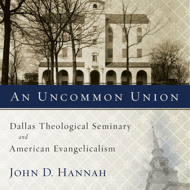 Printable An Uncommon Union: Dallas Theological Seminary and American Evangelicalism Audiobook Cover Art