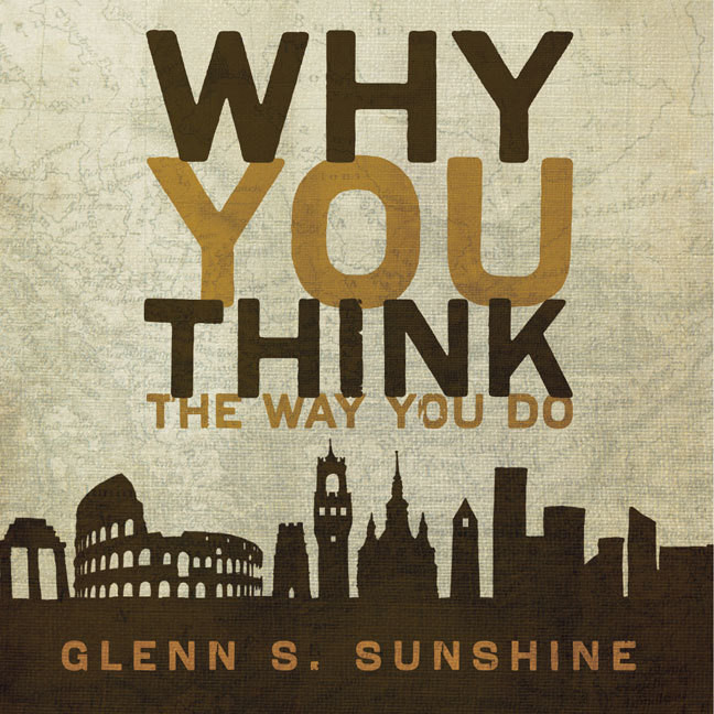 Printable Why You Think the Way You Do: The Story of Western Worldviews from Rome to Home Audiobook Cover Art
