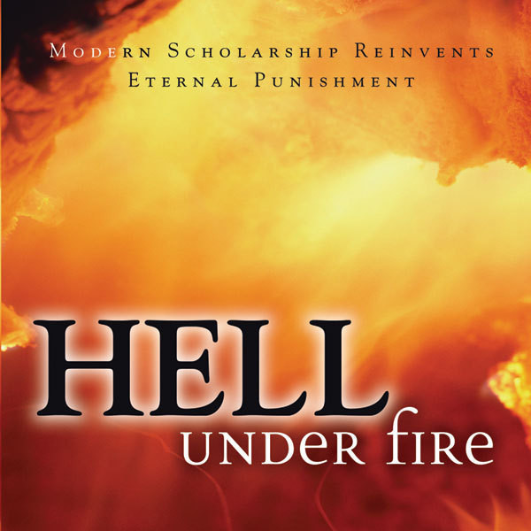 Printable Hell Under Fire: Modern Scholarship Reinvents Eternal Punishment Audiobook Cover Art