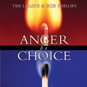 Anger Is a Choice, by Tim LaHaye, Bob Phillips