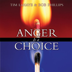 Anger Is a Choice Audiobook, by Tim LaHaye, Bob Phillips
