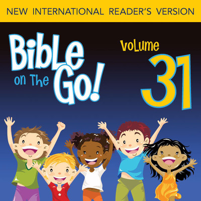 Bible on the Go Vol. 31: Words from the Prophet Isaiah, Part 2; The Lord Chooses Jeremiah (Isaiah 52, 60, 63; Jeremiah 1, 24; Ez Audiobook, by Zondervan