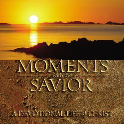 Moments with the Savior: A Devotional Life of Christ Audiobook, by Ken Gire