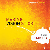 Making Vision Stick, by Andy Stanley