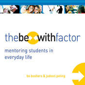 The Be-With Factor: Mentoring Students in Everyday Life Audiobook, by Bo Boshers