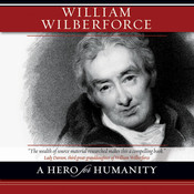 William Wilberforce: A Hero for Humanity Audiobook, by Kevin Belmonte