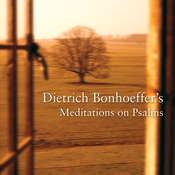 Dietrich Bonhoeffers Meditations on Psalms Audiobook, by Dietrich Bonhoeffer
