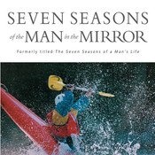 Seven Seasons of the Man in the Mirror: Guidance for Each Major Phase of Your Life Audiobook, by Patrick Morley