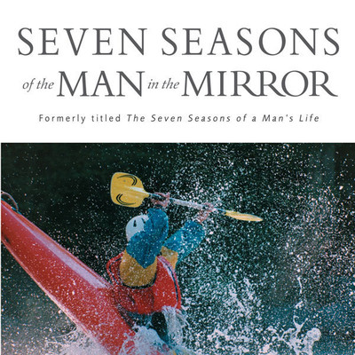 Seven Seasons of the Man in the Mirror: Guidance for Each Major Phase of Your Life Audiobook, by