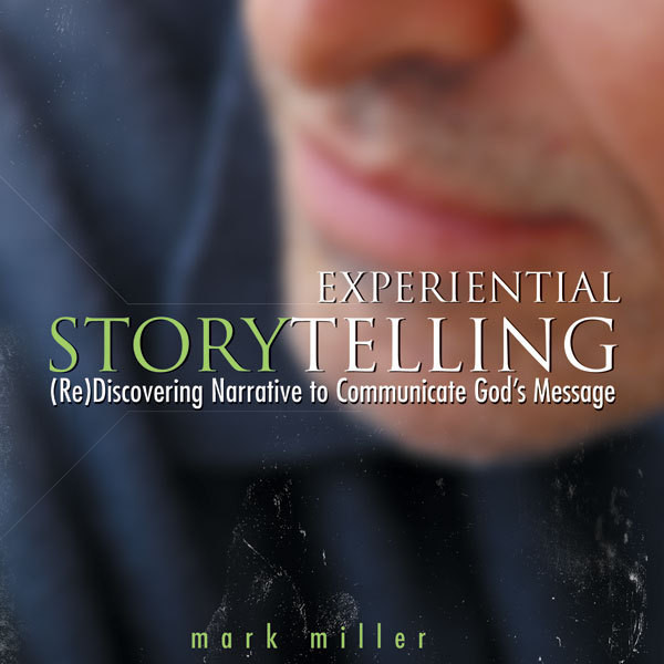 Printable Experiential Storytelling: (Re) Discovering Narrative to Communicate God's Message Audiobook Cover Art