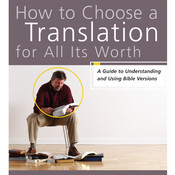 How to Choose a Translation for All Its Worth: A Guide to Understanding and Using Bible Versions, by Gordon D. Fee, Mark L. Strauss
