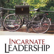 Incarnate Leadership: 5 Leadership Lessons from the Life of Jesus, by Bill Robinson