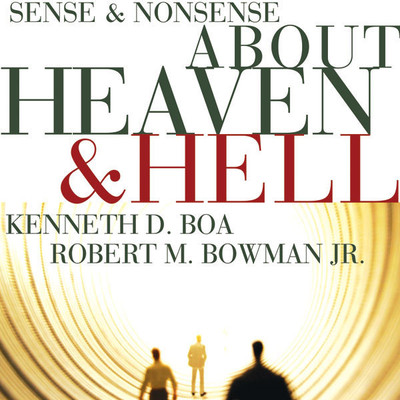Sense and Nonsense about Heaven and Hell Audiobook, by Kenneth D. Boa