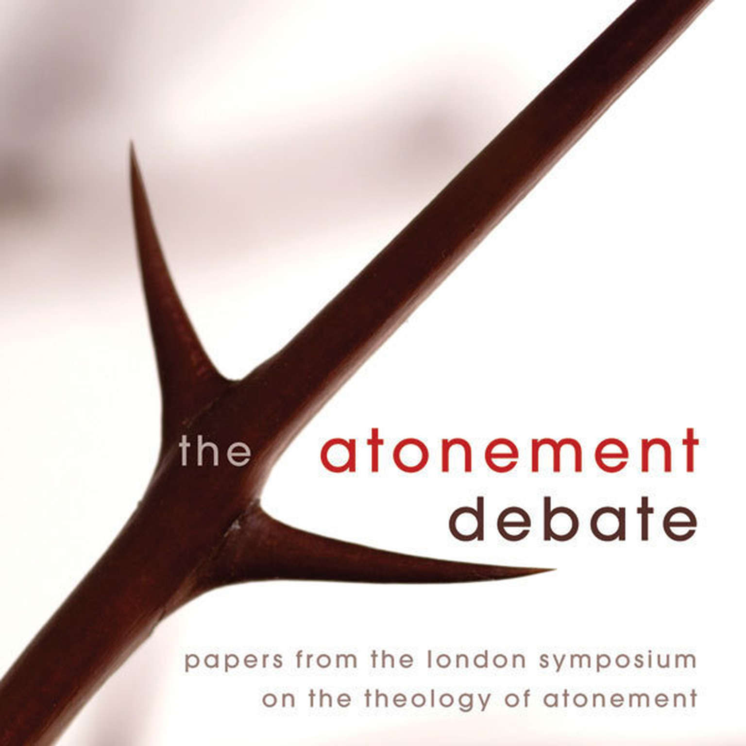 Printable The Atonement Debate: Papers from the London Symposium on the Theology of Atonement Audiobook Cover Art