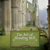 The Art of Standing Still: A Novel, by Penny Culliford