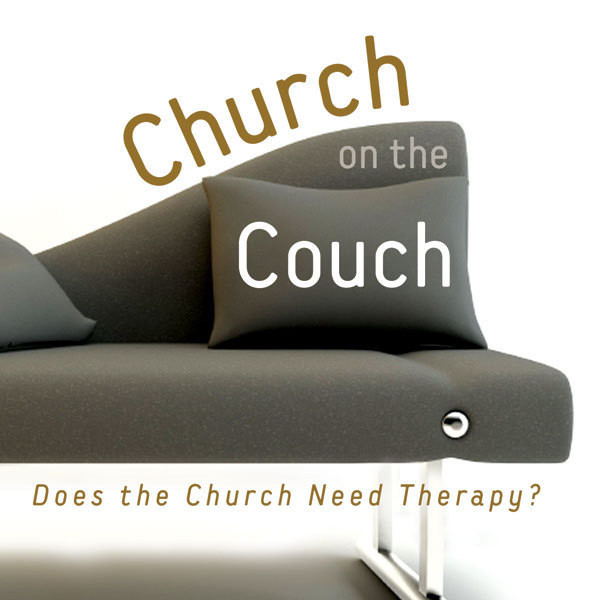 Printable Church on the Couch: Does the Church Need Therapy? Audiobook Cover Art