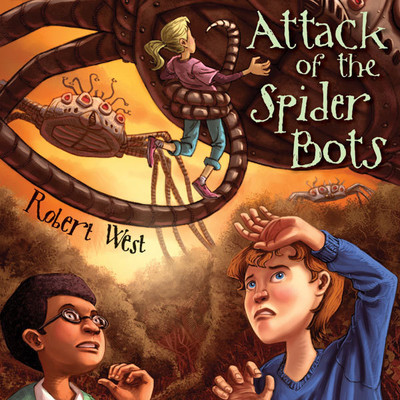 Attack of the Spider Bots: Episode II Audiobook, by Robert West