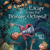 Escape from the Drooling Octopod!: Episode III, by Robert West, Patrick Lawlor