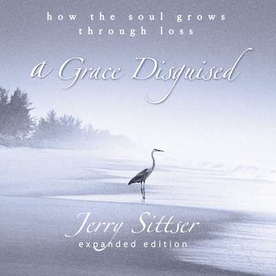 A Grace Disguised: How the Soul Grows through Loss Audiobook, by