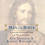 Men of the Bible: A One-Year Devotional Study of Men in Scripture, by Ann Spangler, Robert Wolgemuth