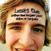 The Losers Club: Lessons from the Least Likely Heroes of the Bible, by Jeff Kinley
